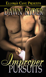 Improper Pursuits:  Improper Series, Book 1 by Dawn Ryder