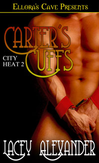 Carter's Cuffs:  City Heat, Book 2 by Lacey Alexander