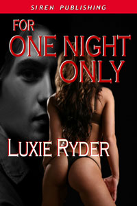 For One Night Only by Luxie Ryder