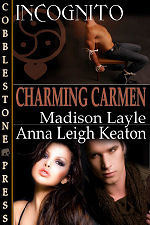 Charming Carmen: Incognito, Book 6 by Madison Layle