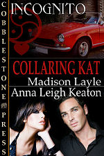 Collaring Kat: Incognito, Book 4  by Madison Layle