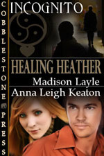Healing Heather: Incognito, Book 5 by Madison Layle