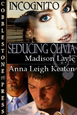 Seducing Olivia: Incognito, Book 1 by Madison Layle