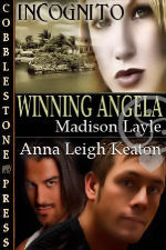 Winning Angela: Incognito, Book 3 by Madison Layle